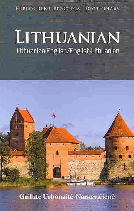 Lithuanian-English / English-Lithuanian Practical Dictionary By Urbonaite-Narkeviciene, Gailute