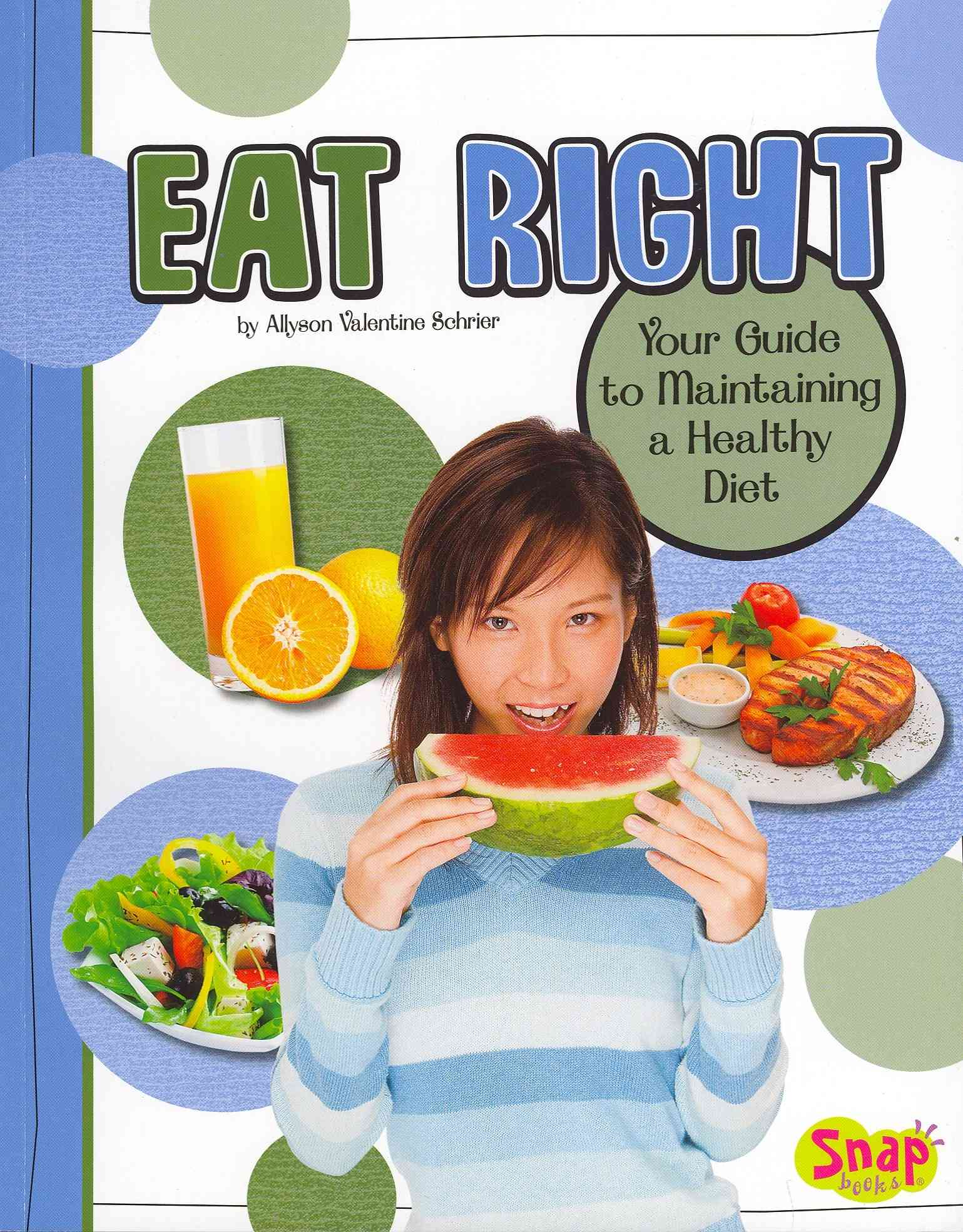 Eat Right By Schrier, Allyson Valentine